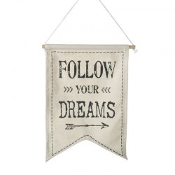 Follow Your Dreams Fabric Banner