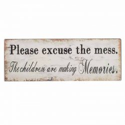 Please Excuse The Mess Plaque