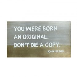 Don't Be A Copy Metal Sign